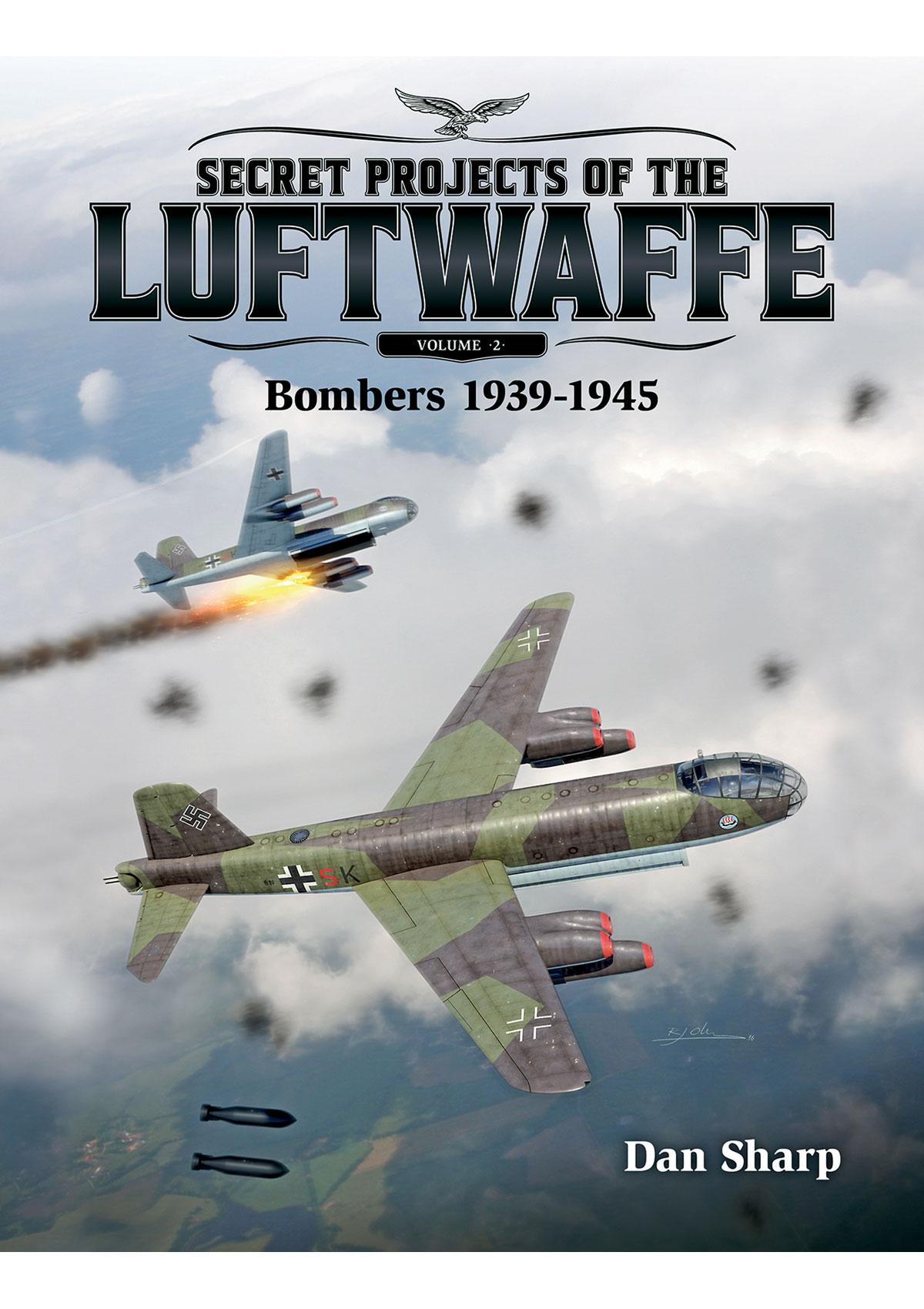 Secret Projects of the Luftwaffe - Vol 2 - Bombers 1939 - 1945