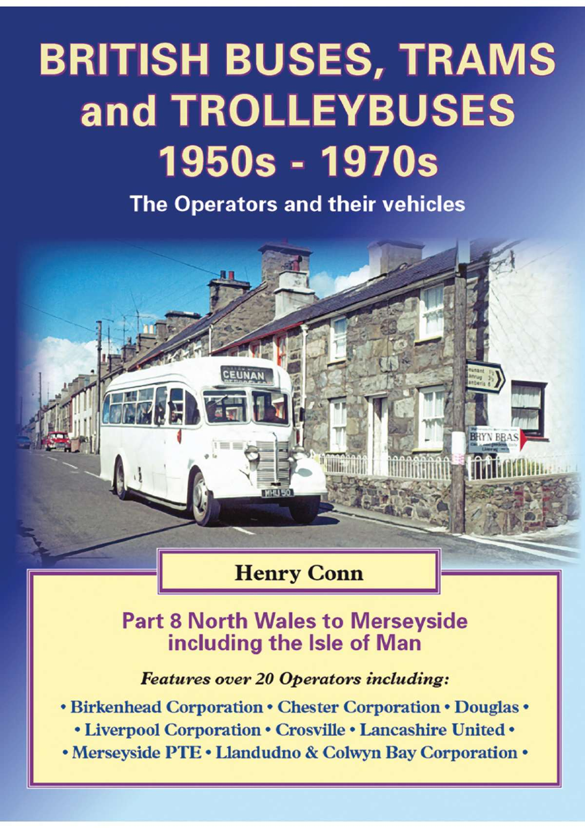 3948 - Buses & Trolleybuses Part 8: North Wales to Merseyside including the Isle of Man