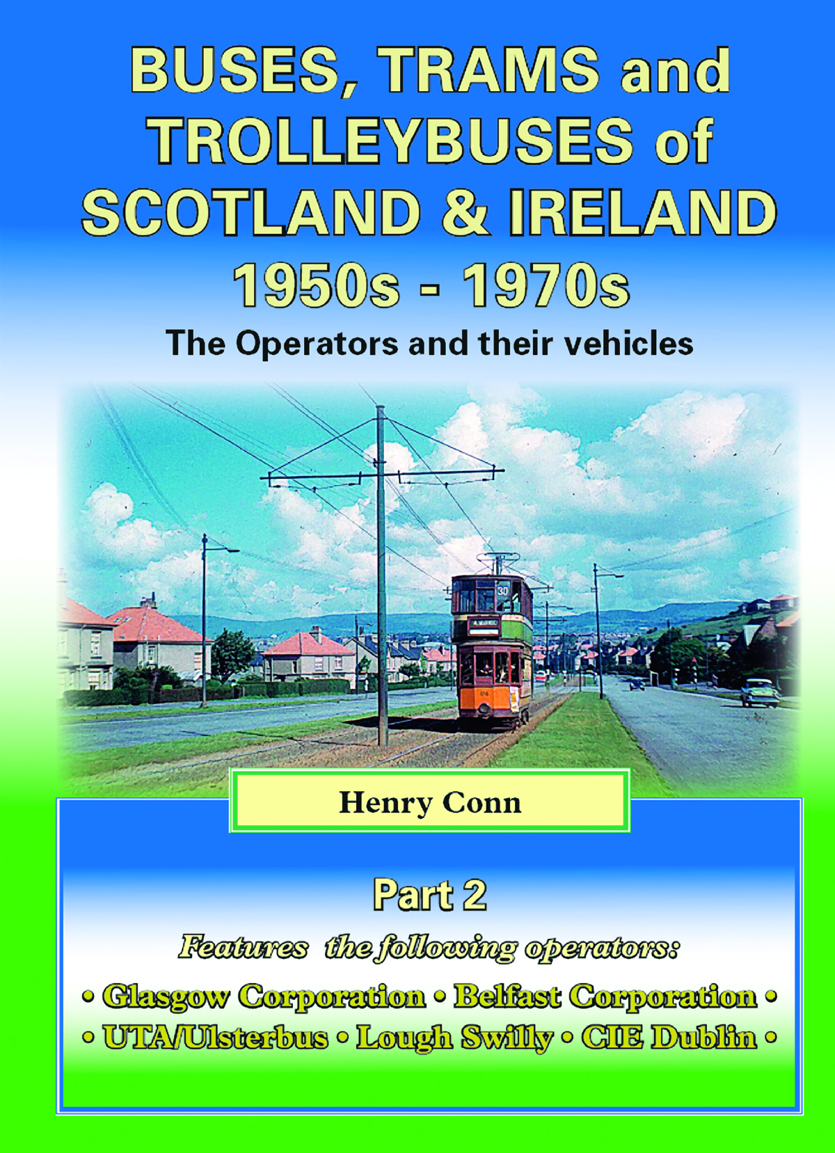 4013 - Buses & Trolleybuses of Scotland & Ireland Part 2: Non Cities