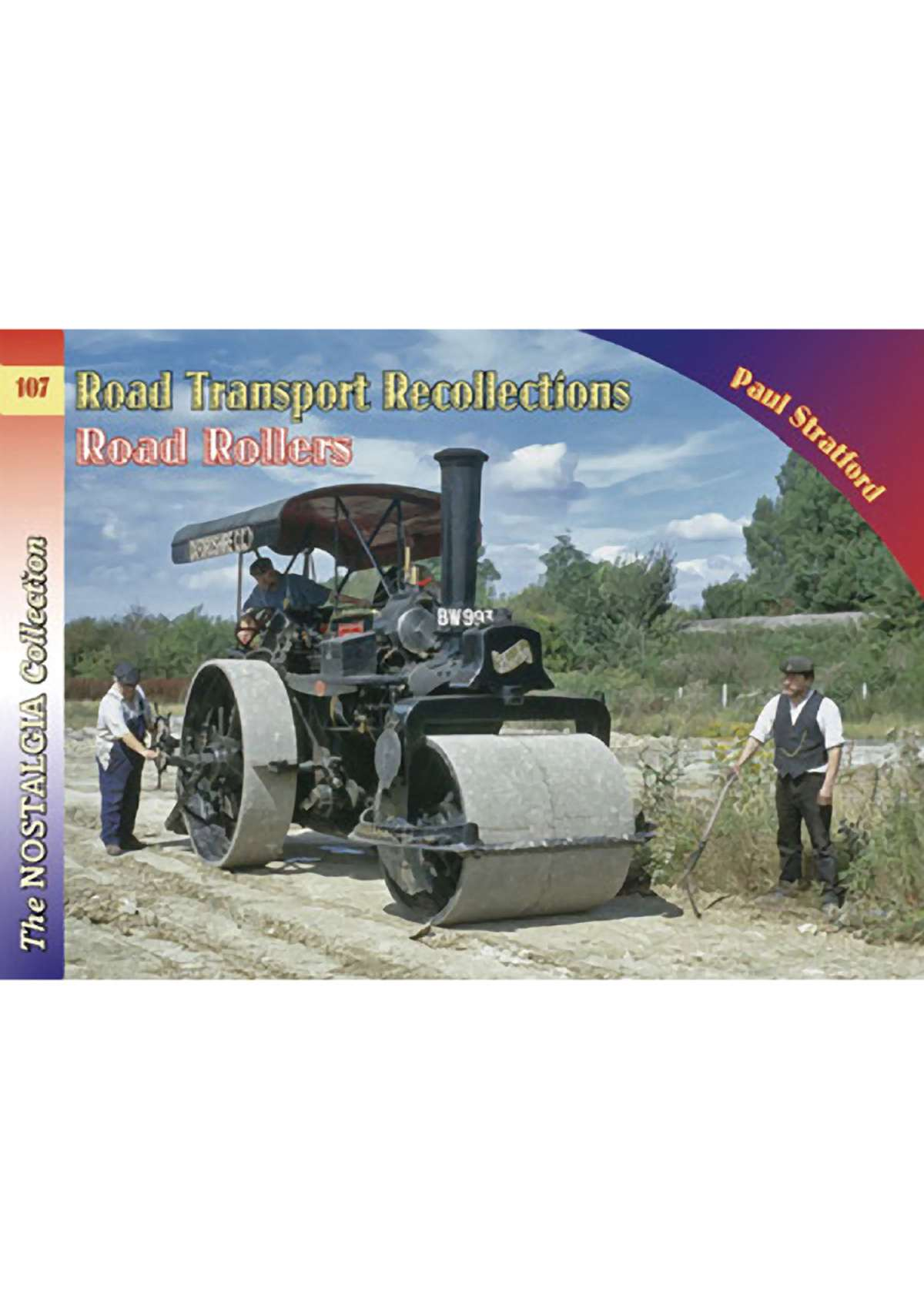 5539 - Vol 107 Road Transport Recollections: Road Rollers