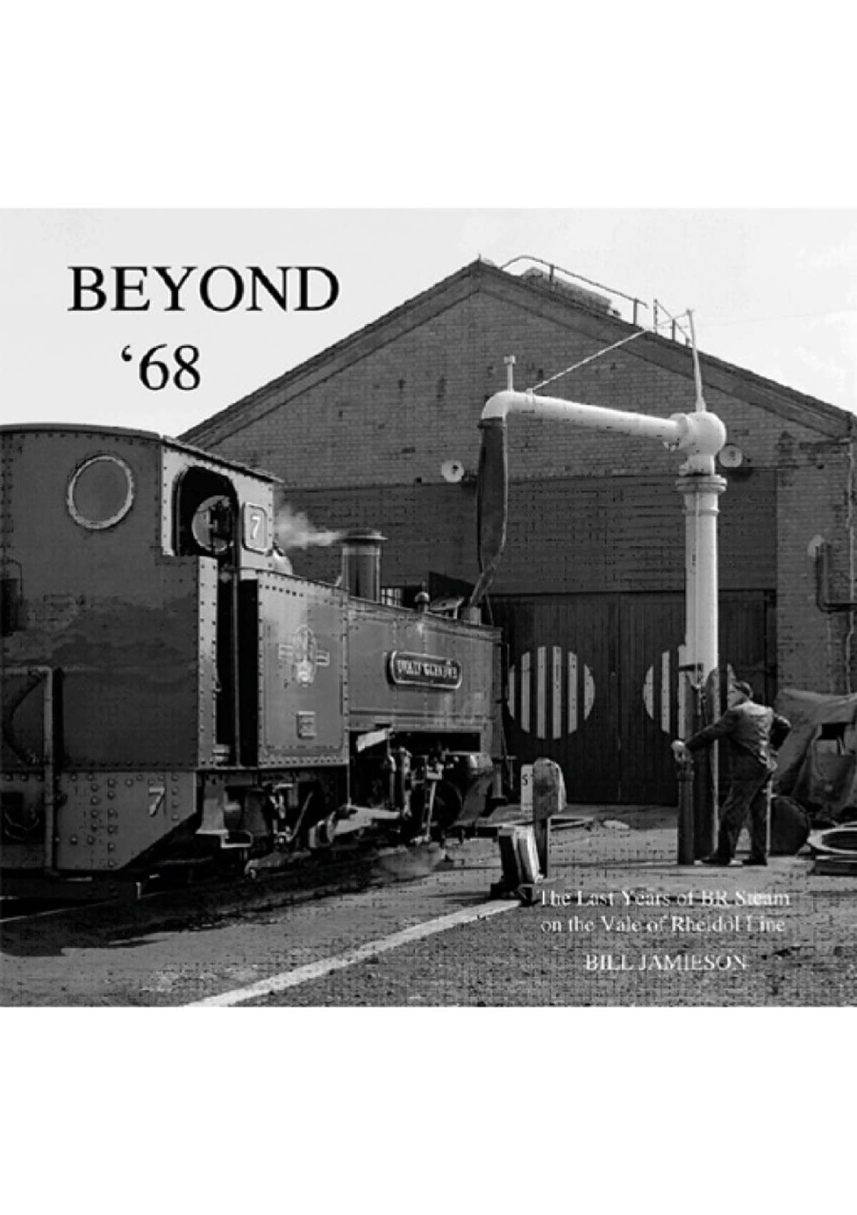 0408 - Beyond 68 - The Last Years of BR Steam on the Vale of Rheidol Line