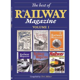 The Best of The Railway Magazine: Volume 1 by Chris Milner (Bookazine)